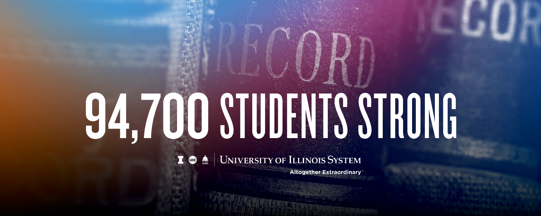 94,700 students strong, books in background, U of I System logo