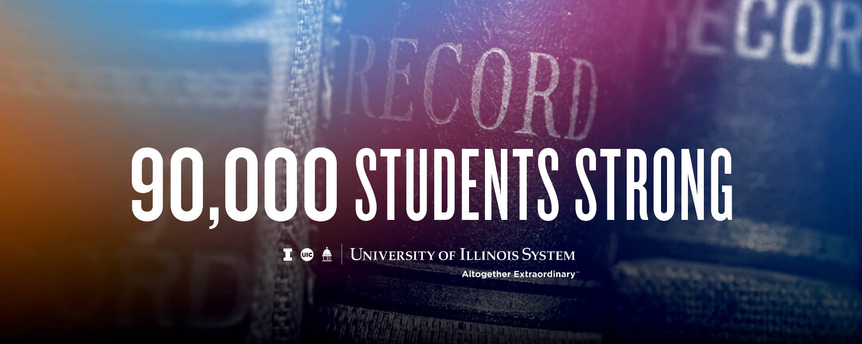 90,000 students strong, books in background, U of I System logo